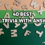 40 Easy Trivia Questions that You can Answer