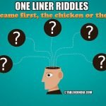 173 Funny One Liner Riddles to Think About