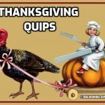 Thanksgiving Quips - Witty Riddles & Quotes