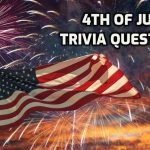 4th of July Trivia Questions and Answers