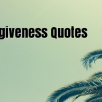 150 Forgiveness Quotes to Heal Yourself