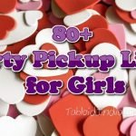 83 Best Dirty Pickup Lines for a Girl to Say to a Boy