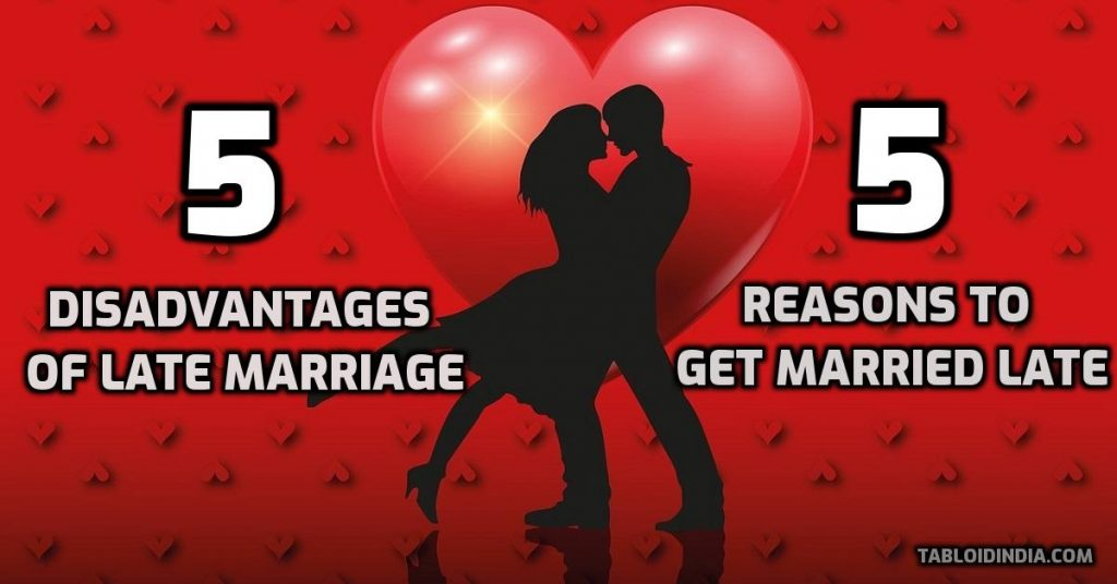 5 Disadvantages of Late Marriage