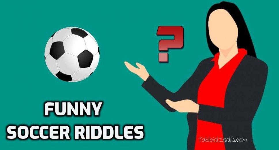 21 Funny Soccer Riddles that Only a True Fan can Answer