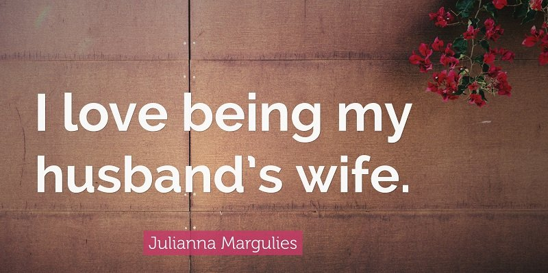 Julianna Margulies quote on husband