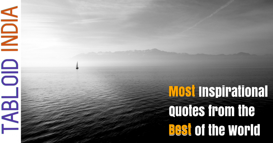Most Inspirational Quotes to get Motivated