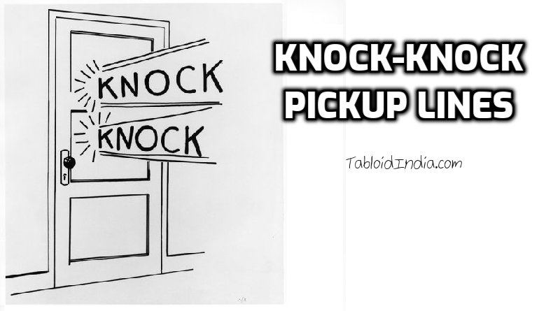 Funny Knock Knock Pickup Lines to Open the Heart