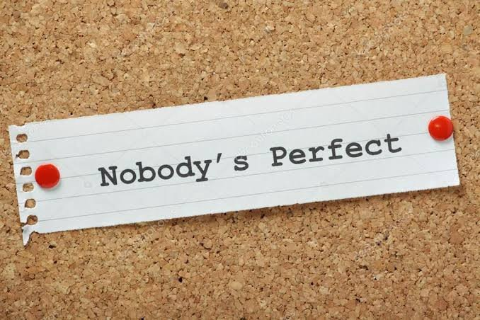 Nobody's perfect - So Pardon Others Mistakes
