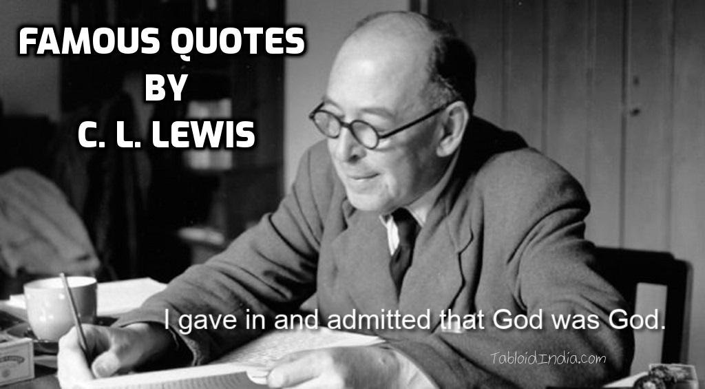 49 Quotes by C.L. Lewis that will Stand the Test of Time