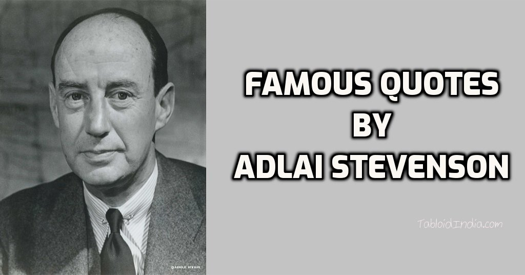 Quotes by Adlai E. Stevenson