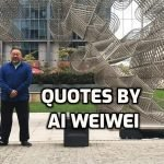 21 Best Quotes by Chinese Artist Ai Weiwei