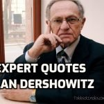 20 Expert Quotes by US Academic Alan Dershowitz