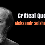 20 Critical Quotes of Russian Writer Aleksandr Solzhenitsyn