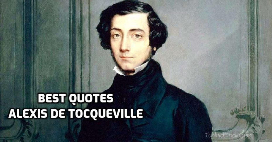 Best Positive Quotes by Alexis de Tocqueville