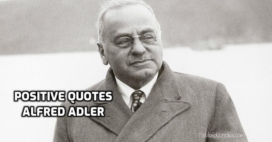 Quotes by Austrian Doctor Alfred Adler