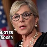 Famous Quotes by American Politician Barbara Boxer