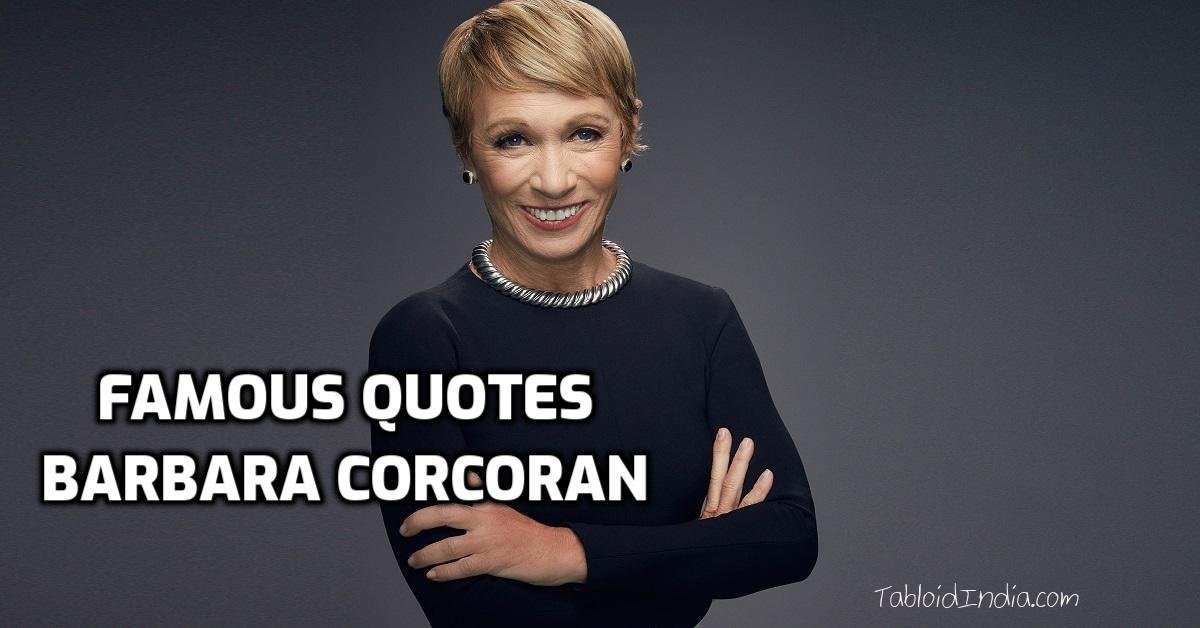 Quotes by Businesswoman Barbara Corcoran