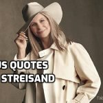 Famous Quotes by American Celebrity Barbra Streisand