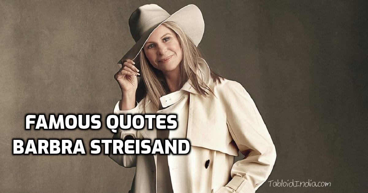 Quotes by American Celebrity Barbra Streisand