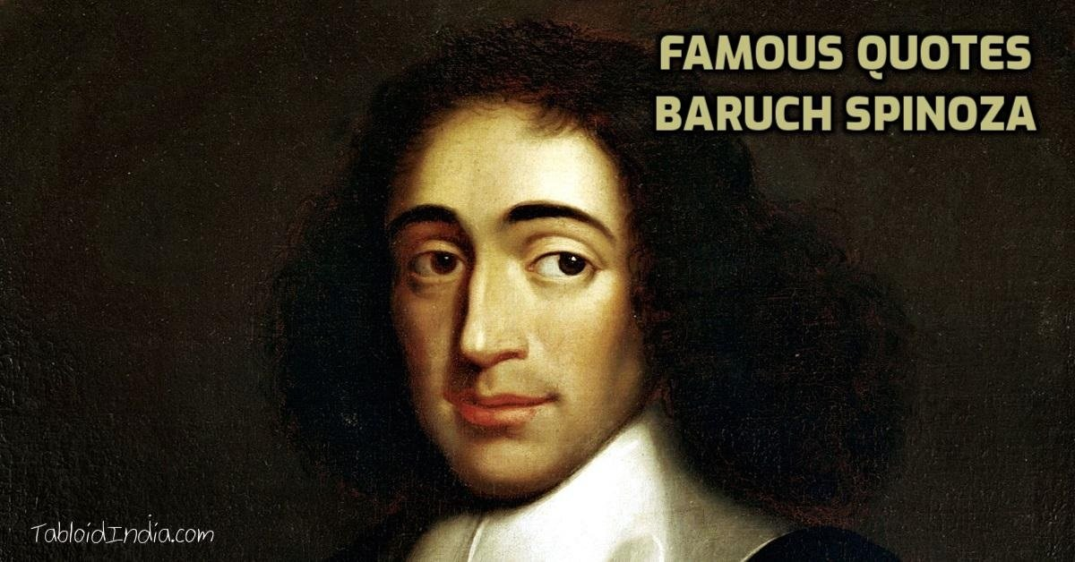 Best Inspirational Quotes by Dutch Philosopher Baruch Spinoza