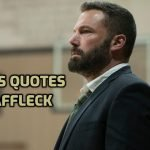 Famous Quotes by American Actor Ben Affleck
