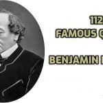 112 Most Famous Political Quotes by Benjamin Disraeli