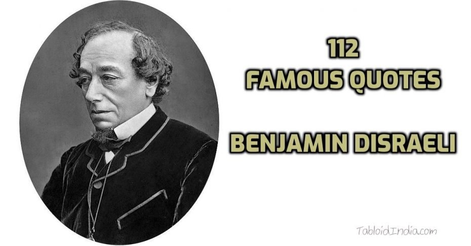 Most Famous Political Quotes by Benjamin Disraeli