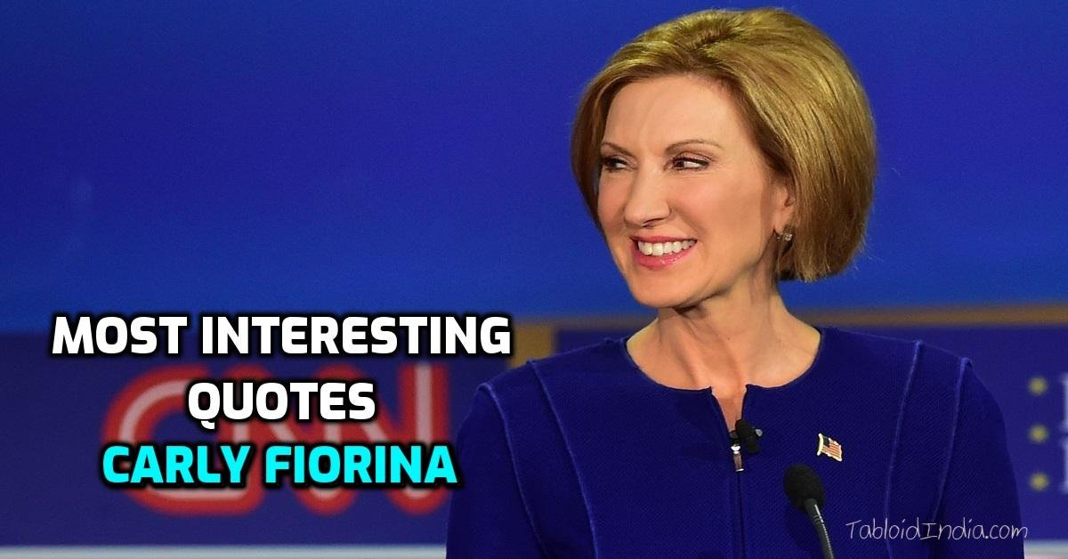 Quotes by American Businesswoman Carly Fiorina