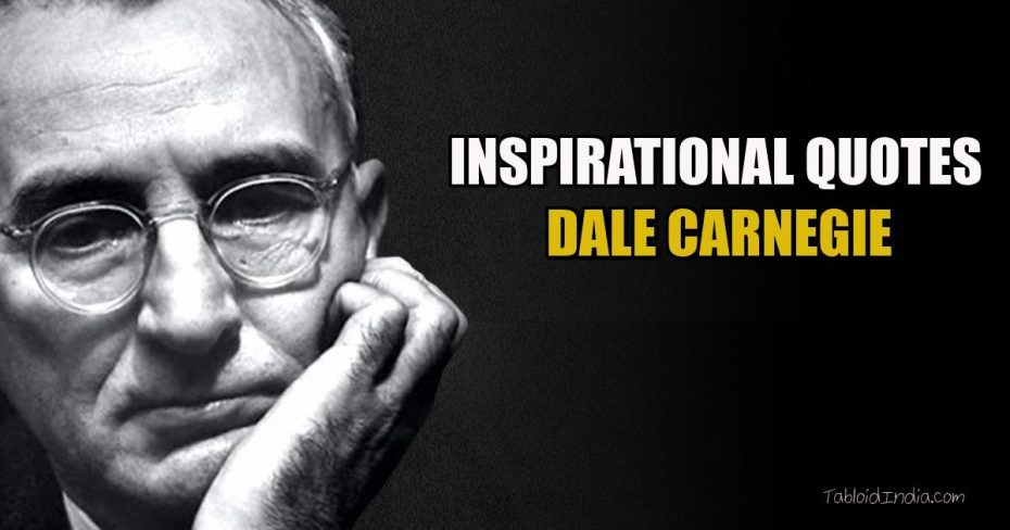 Inspirations Quotes by Dale Carnegie