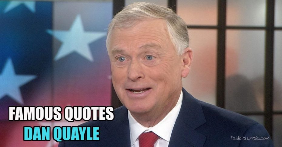 Quotes by American Politician Dan Quayle