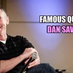21 Famous Quotes by American Activist Dan Savage
