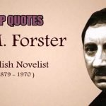 40 Best Quotes by Novelist E. M. Forster