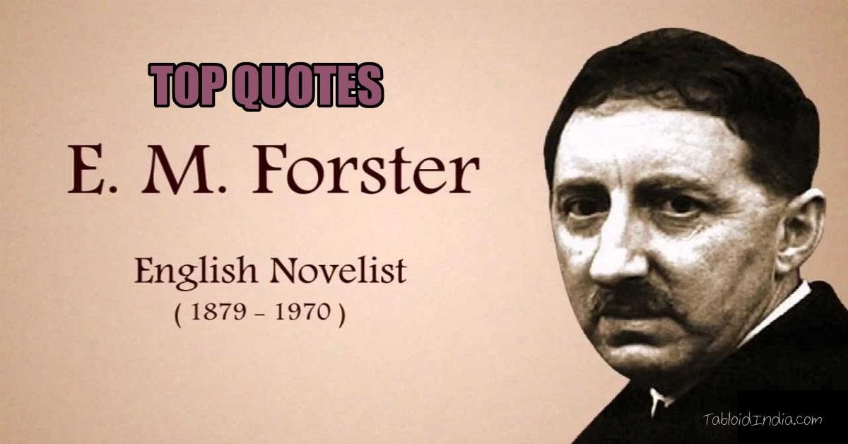 Best Quotes by Novelist E. M. Forster