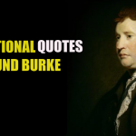 55 Motivational Quotes by Irish Statesman Edmund Burke