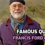 Best Quotes by American Director Francis Ford Coppola