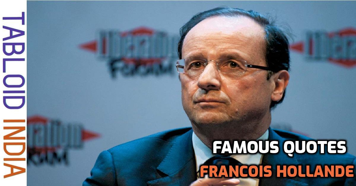 Awesome Quotes by Francois Hollande