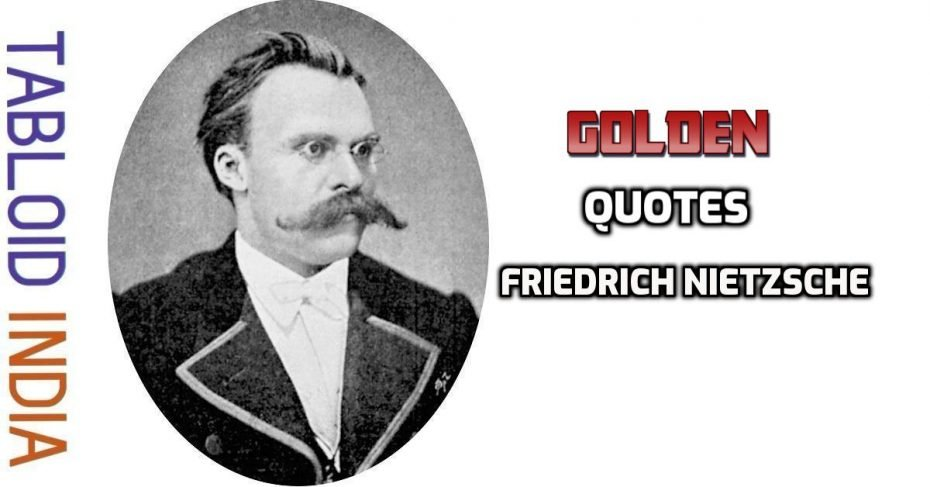 Quotes by German Philosopher Friedrich Nietzsche