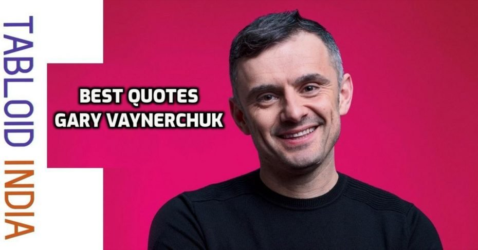 Best Quotes by Entrepreneur Gary Vaynerchuk