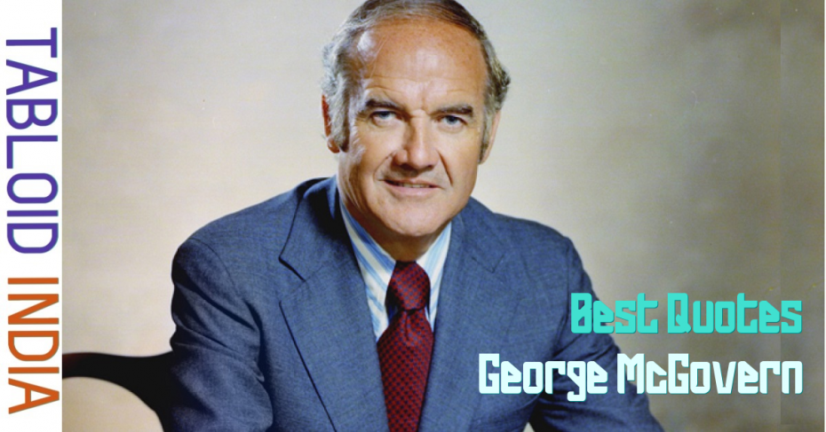 Quotes by American Historian George McGovern