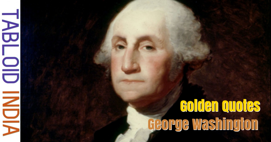 Golden Quotes by George Washington