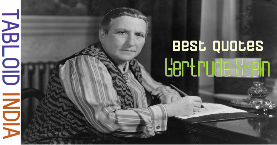 Best Quotes by American Poet Gertrude Stein