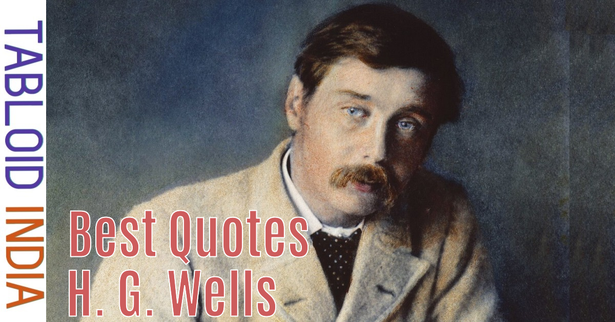 Quotes by English Writer H. G. Wells