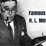 110 Famous Quotes by American Scholar H. L. Mencken