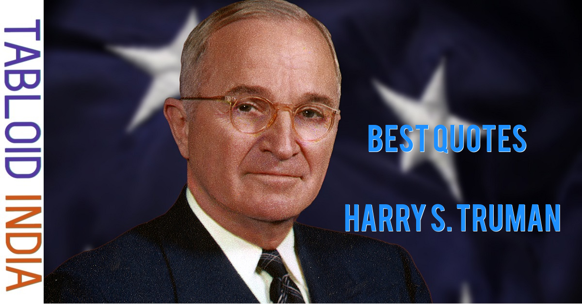 Best Quotes by Former US President Harry S. Truman