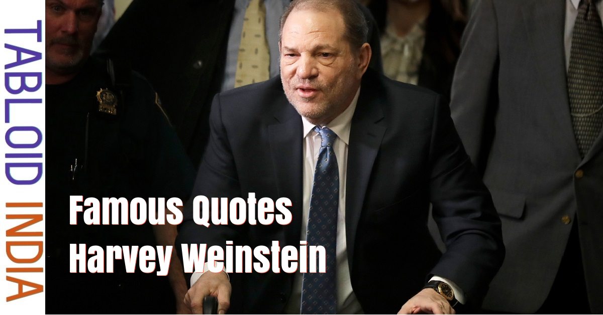 Famous Quotes by Harvey Weinstein