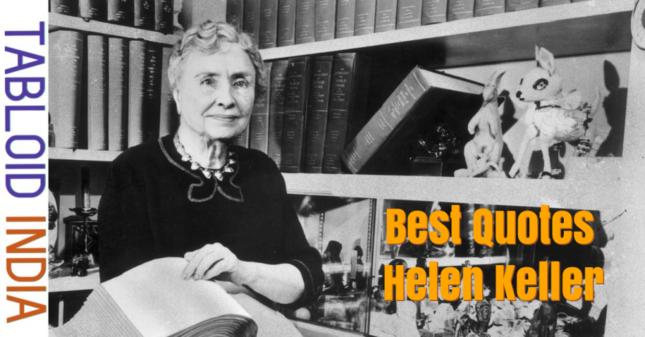 Best Quotes by American Author Helen Keller