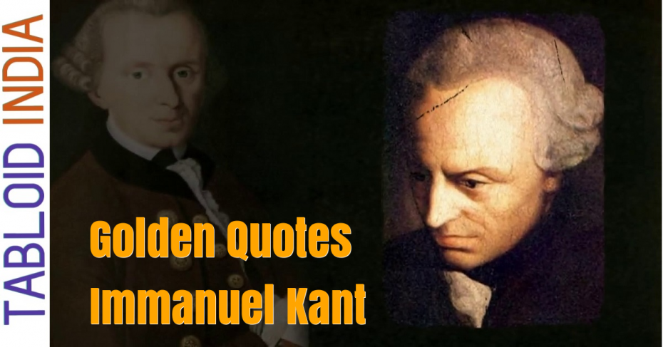 Golden Quotes by German Philosopher Immanuel Kant