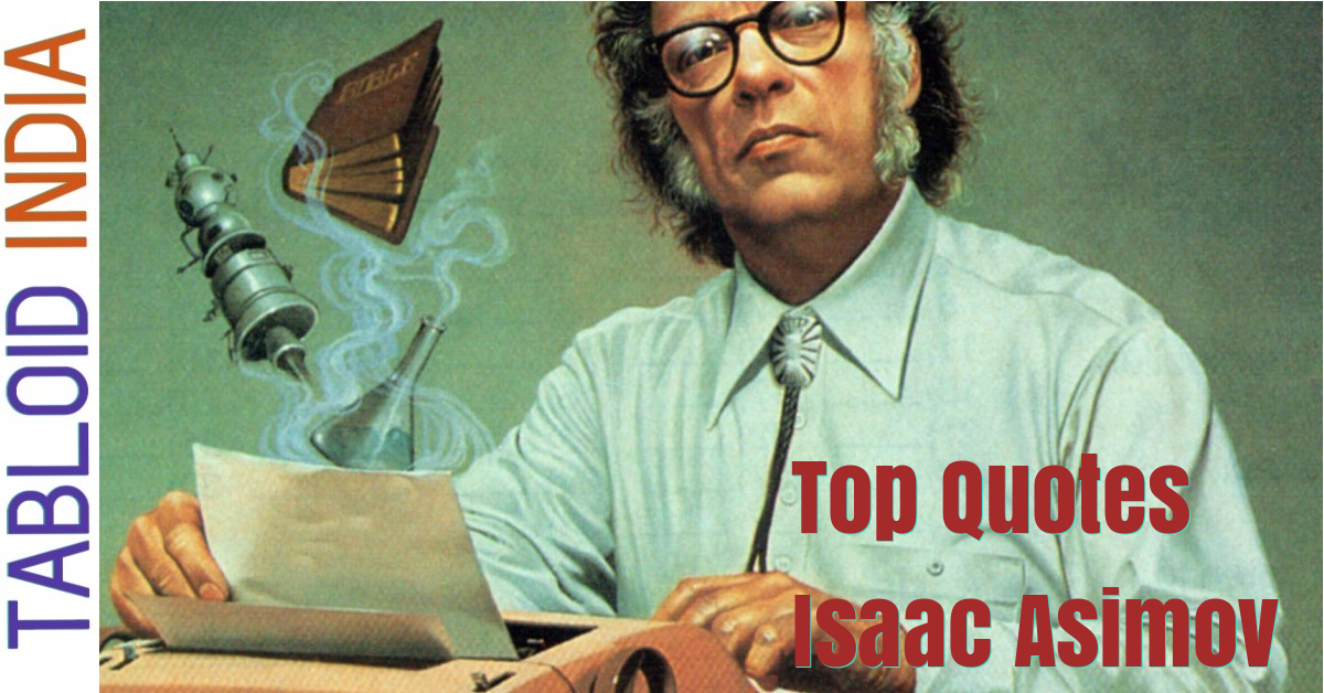Best Quotes by Science Fiction Writer Isaac Asimov