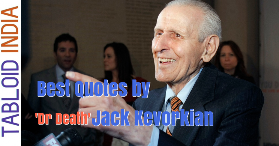 Best Quotes by Pathologist Jack Kevorkian