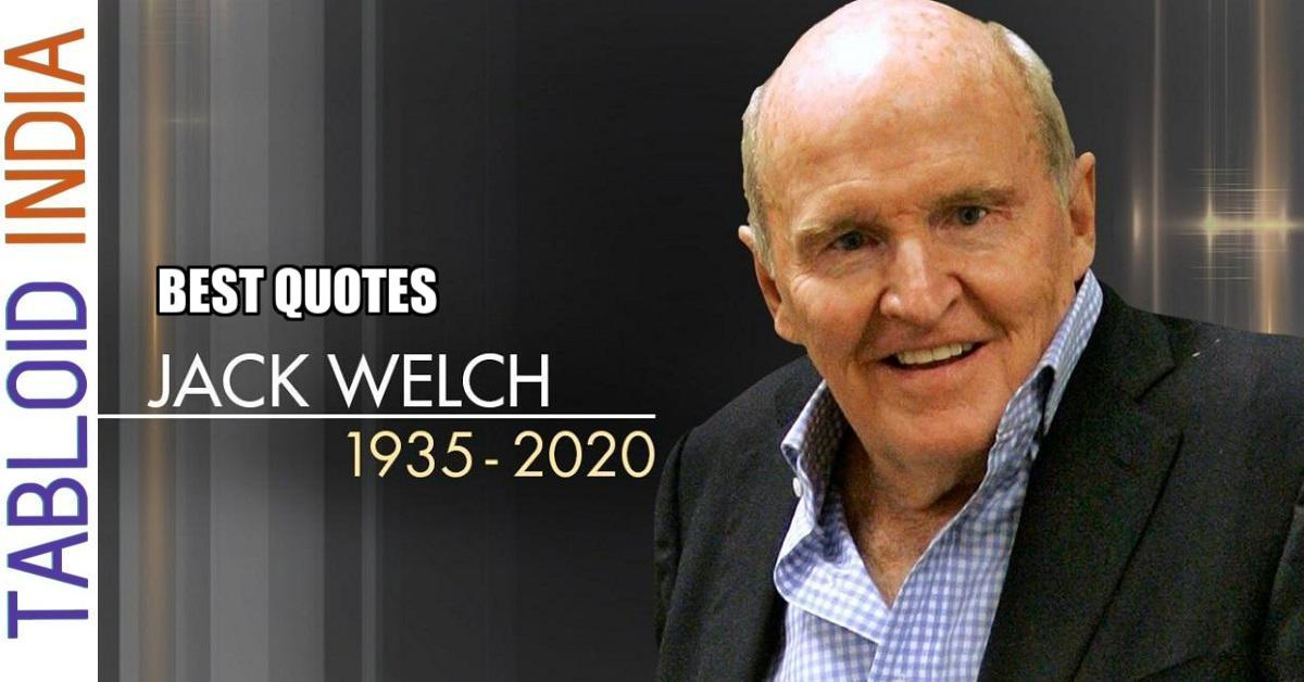 Quotes by Former General Electric Chairman Jack Welch